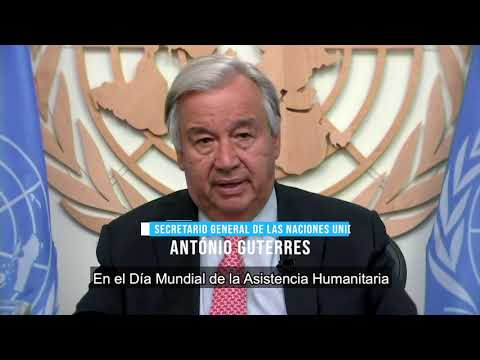 Mensaje del Secretario General en el Día Mundial de la Asistencia Humanitaria 2020